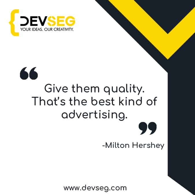 Give-them-quality.-Thats-the-best-kind-of-advertising seo quote