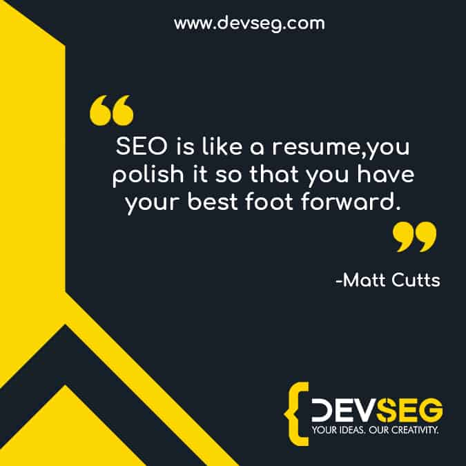 SEO-is-like-a-resume-you-polish-it-so-that-you-have-your-best-foot-forward quote by Matt Cutts