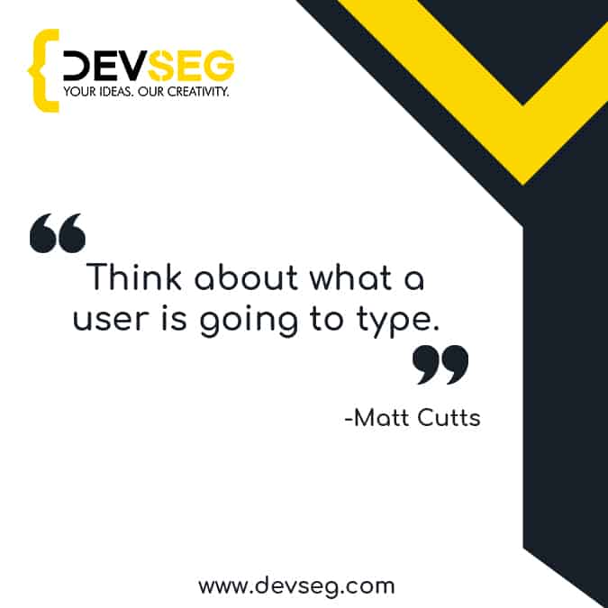 Think-about-what-a-user-is-going-to-type seo quote by matt cutts