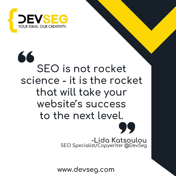 SEO-is-not-rocket-science-it-is-the-rocket-that-will-take-your-websites-success-to-the-next-level quote by lida katsoulou